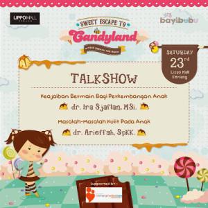 Candyland Talkshow, lippo mall, mall lippo cikarang, lippo village, hotel kartika chandra, alila hotel, pendopo kemang, warung pasta kemang, kemang medical care